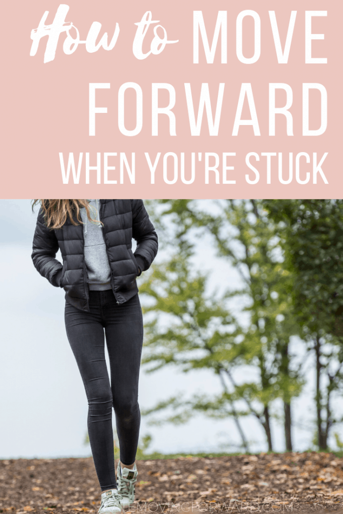 How to move forward when you're stuck