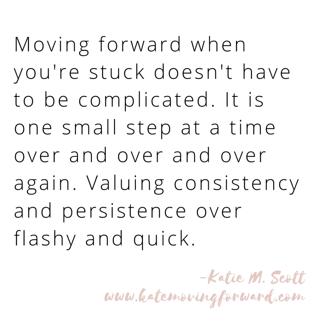 Moving Forward When You're Stuck