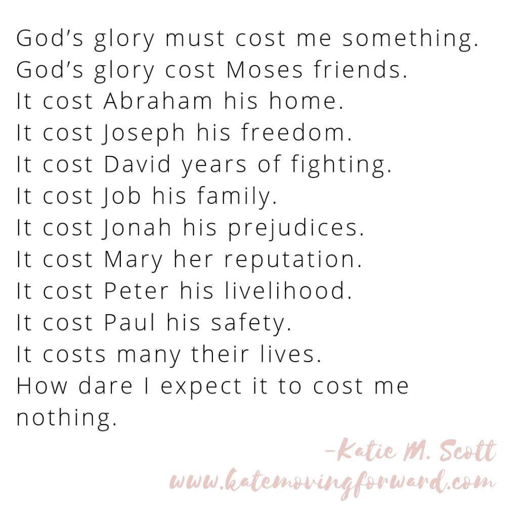 God's glory must cost me something.