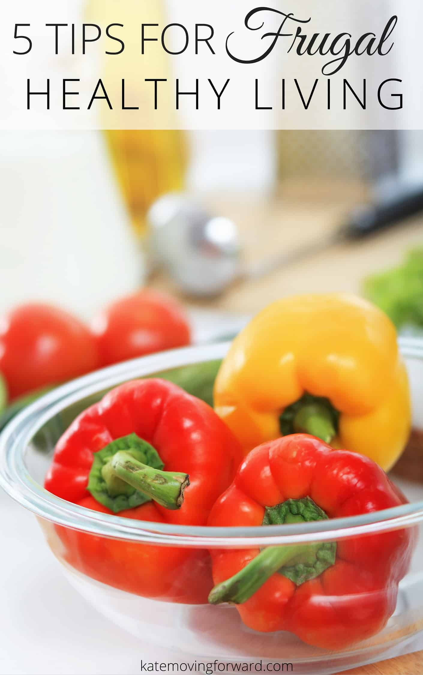 5 Tips for Frugal Healthy Living - Yes, you CAN live healthier while on a budget and without overspending! Great tips for simple and cheap ways to eat healthier!