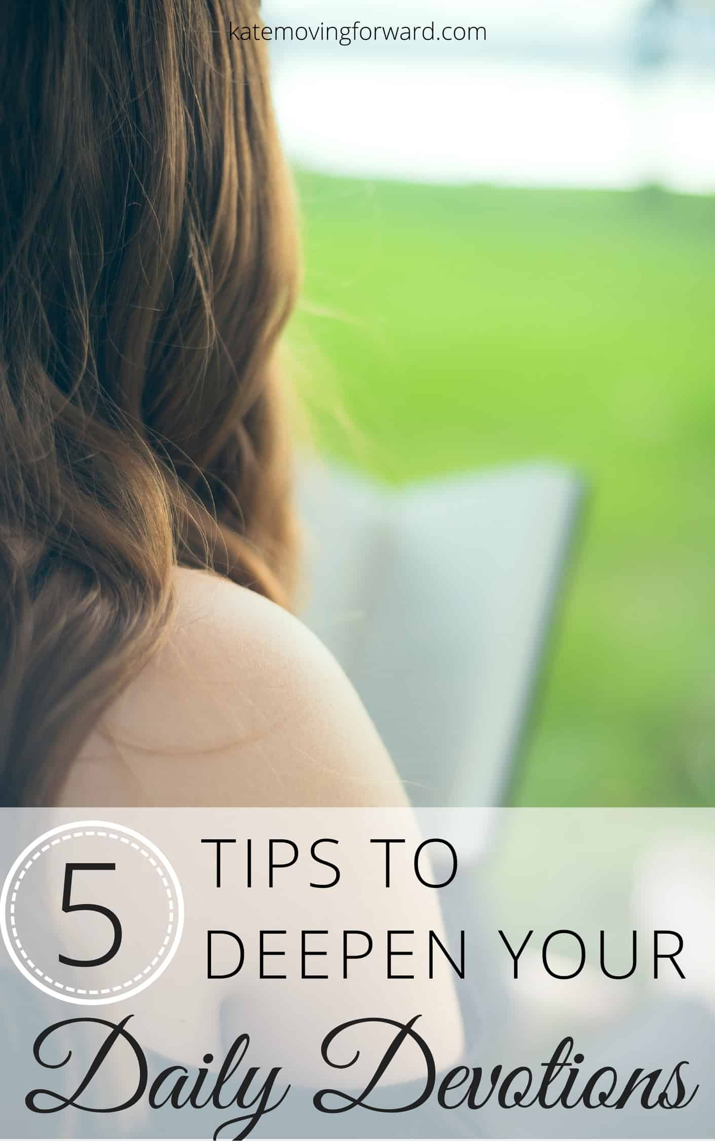 5 Tips to Deepen Your Daily Devotions