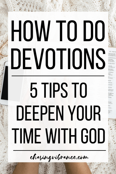 large text overlay: how to do devotions: 5 tips to deepen your time with God hands, bible and cream afghan in the background