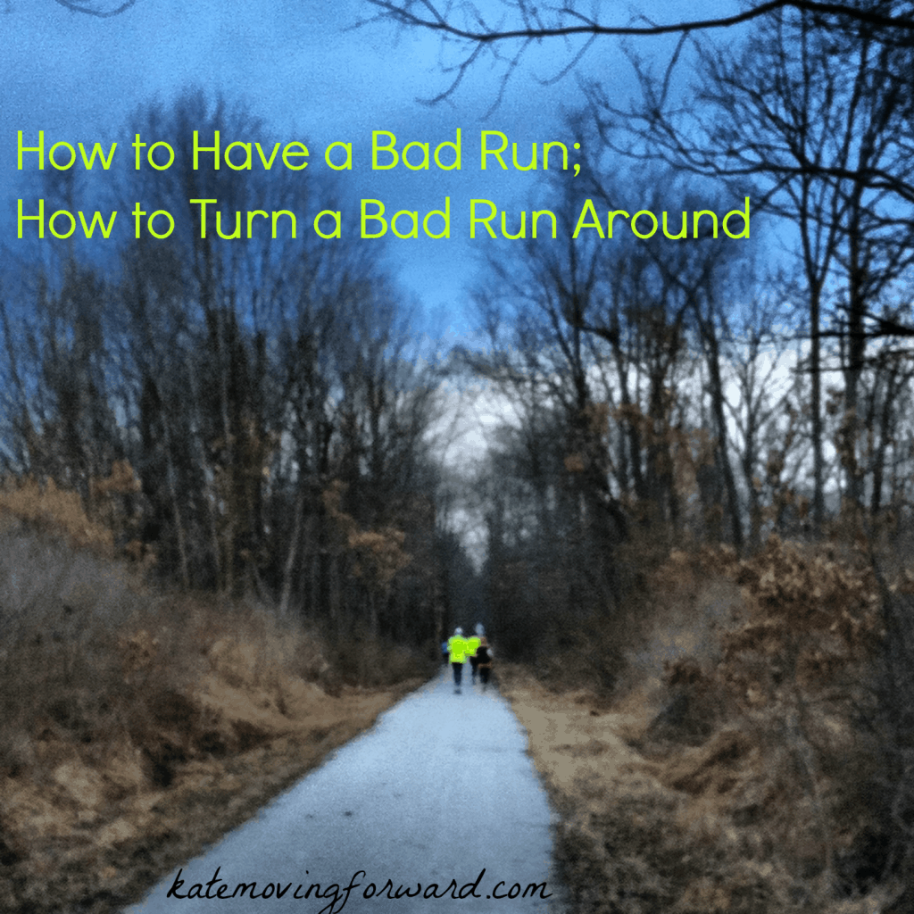 How to have a bad run; how to turn a bad run around