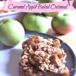 Caramel Apple Baked Oatmeal