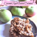 Caramel Apple Baked Oatmeal