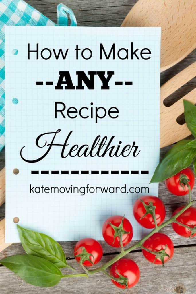 How to make any recipe healthier
