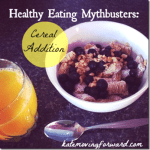 Healthy Eating Mythbusters: Cereal Addition