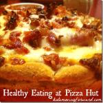 Healthy Eating at Pizza Hut