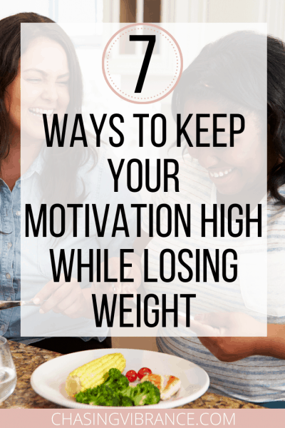 women talking over lunch with text overlay 7 ways to keep your motivation high while losing weight