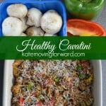 Healthy Cavatini is comfort food packed with veggies and lean protein.