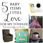 5 Baby Items I Still Love for my Toddler