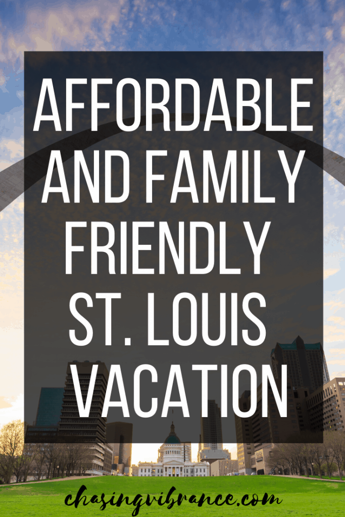 St. Louis Arch with city in background and text overlay affordable and family friendly st louis vacation