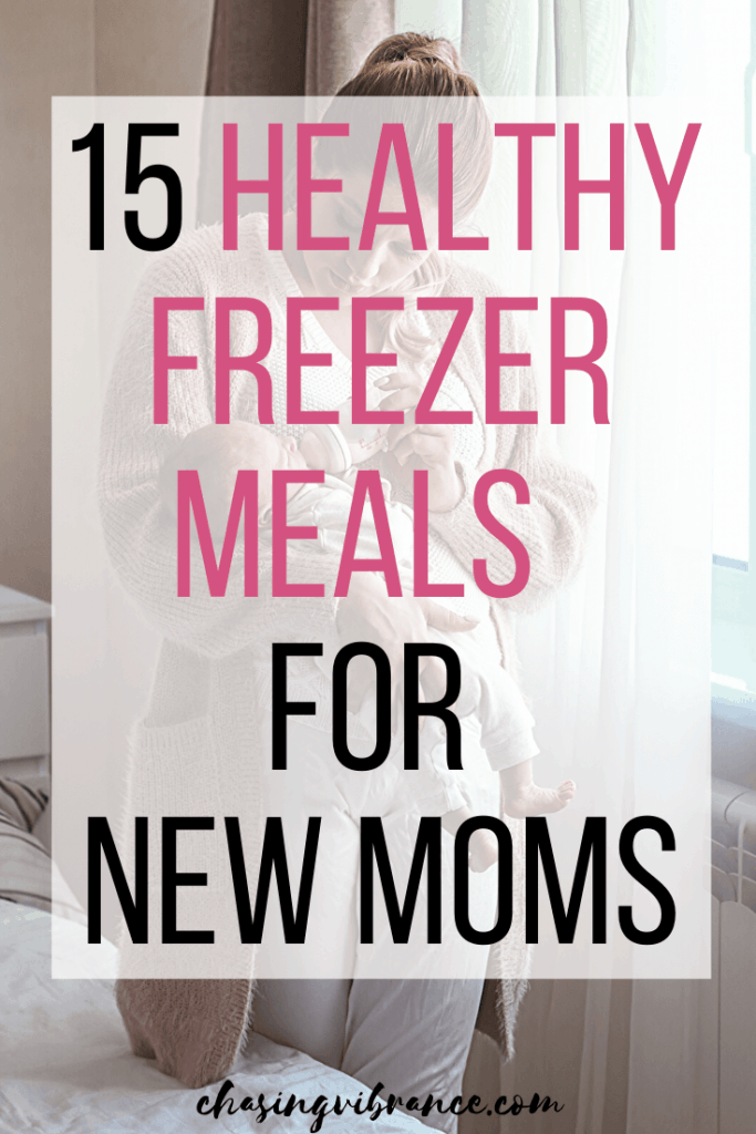15 healthy freezer meals for new moms