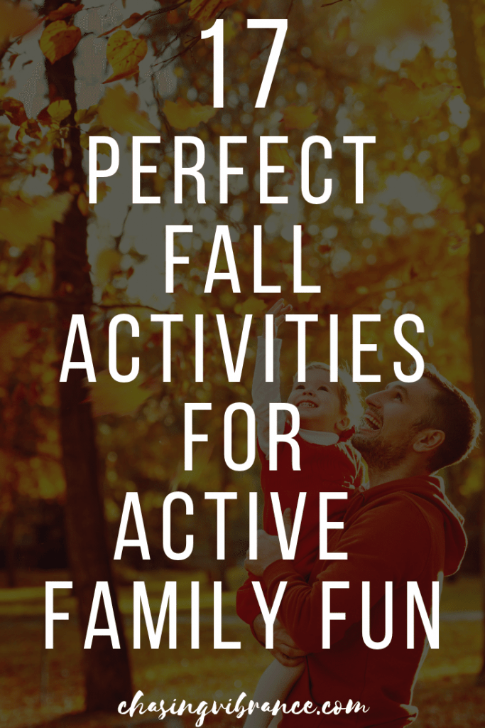 17 Perfect fall activities for active family fun over picture of dad holding daughter