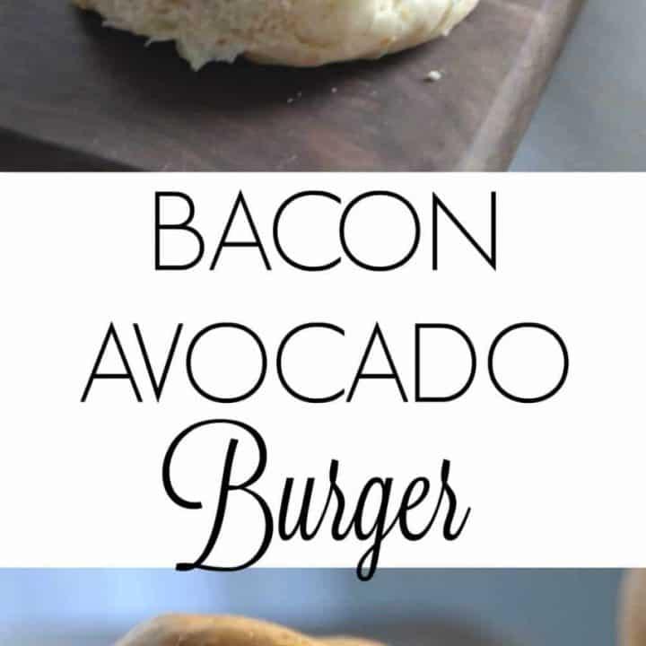 Bacon Avocado Burger - Bacon Burger - Burger Recipe Easy - Avocado Burger - Grilling Recipe