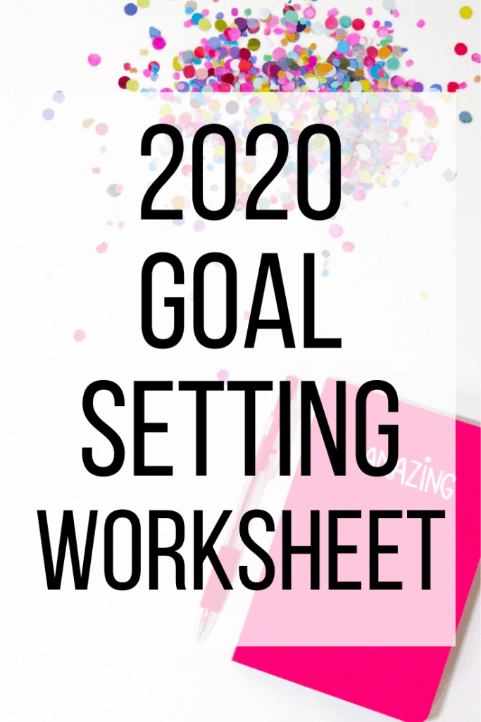 large text overlay 2020 goal setting worksheet with confetti in background