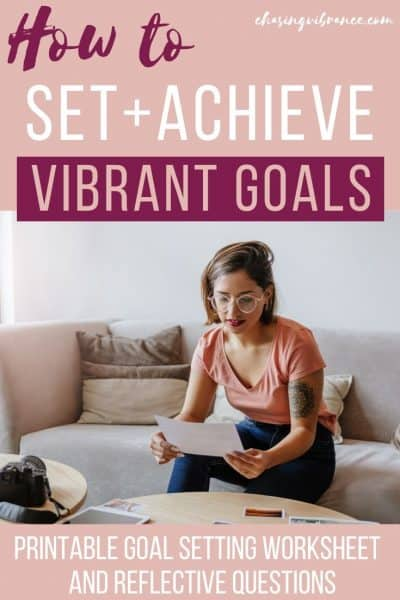 Woman looking at paper with text overlay how to set and achieve vibrant goals