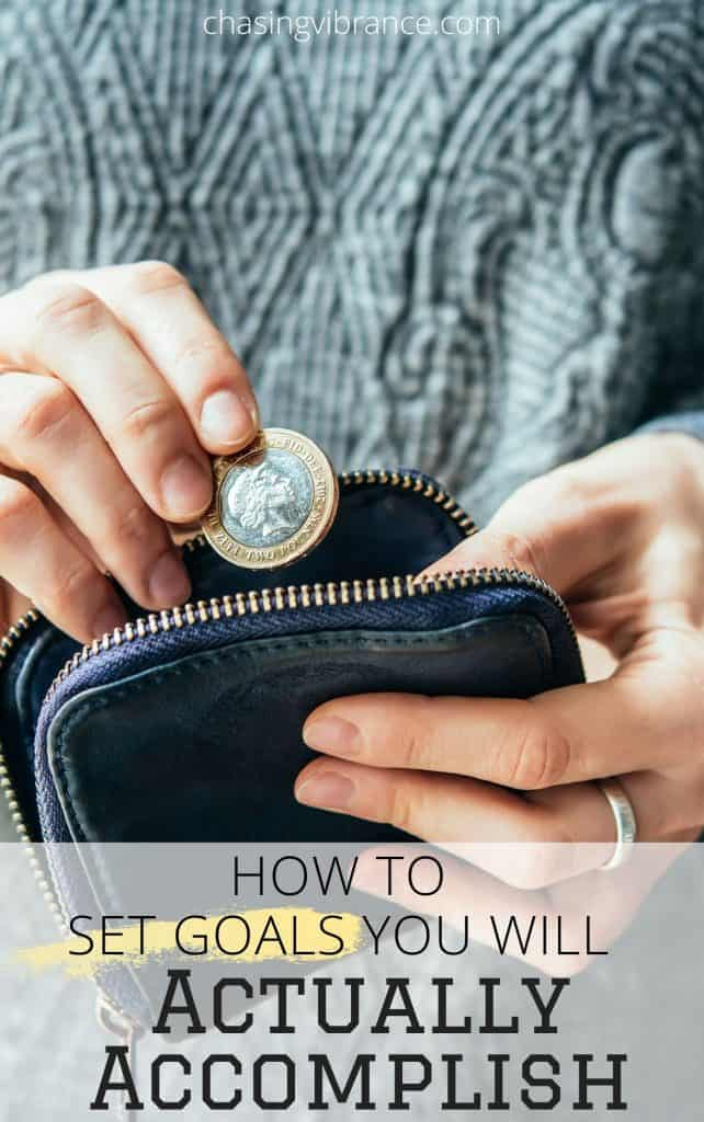 "woman placing coin in change purse with text overlay ""How to set goals you will actually accomplish"""