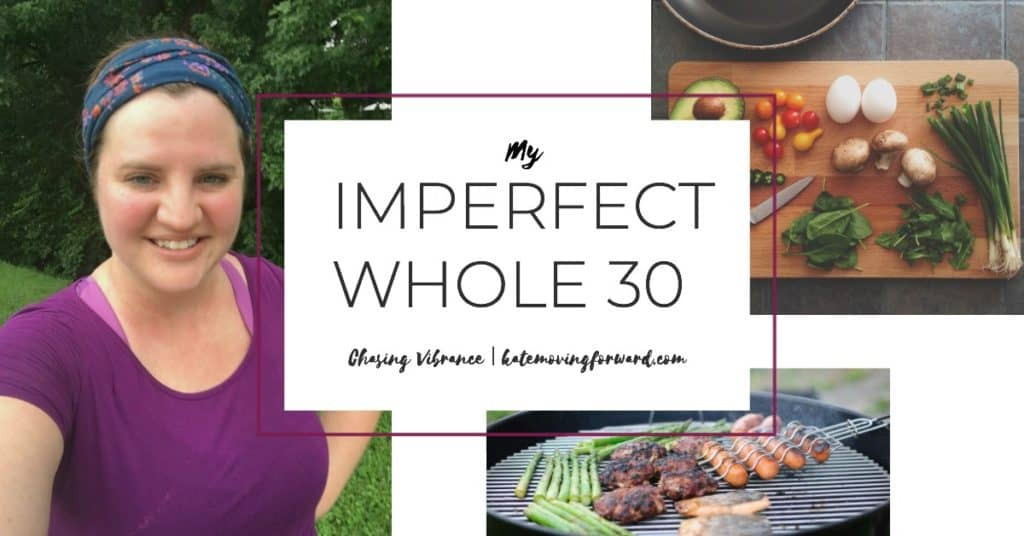 My imperfect whole 30