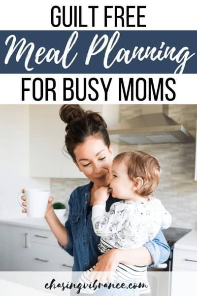 pin with text guilt free meal planning for busy moms with picture of mom holding baby and a cup of coffee