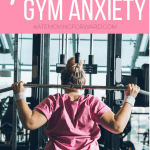 Beating Gym Anxiety: 7 Ways to Feel More Confident At The Gym