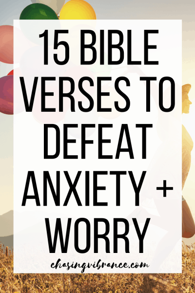 15 bible verse to defeat anxiety and worry large text overlay with photo of woman with balloons