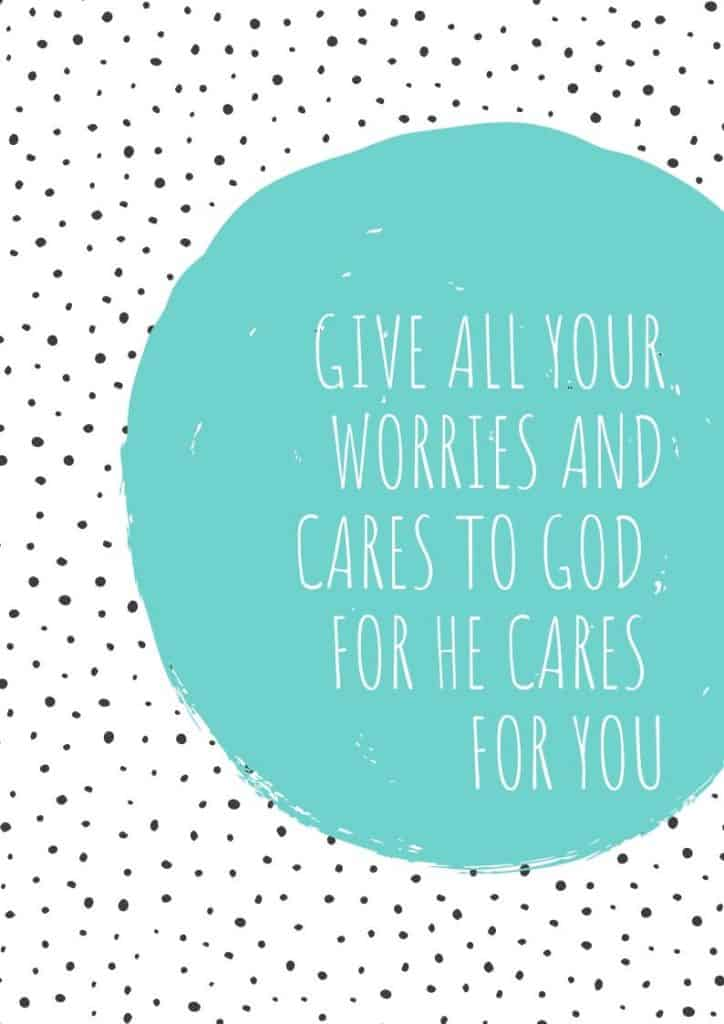 give all your worries and cares to god, for He cares for you