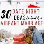 30 Date Night Ideas for a Vibrant Marriage