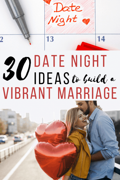 30 date night ideas for a vibrant marriage text over photo of calendar with date night and couple holding red balloons while embracing