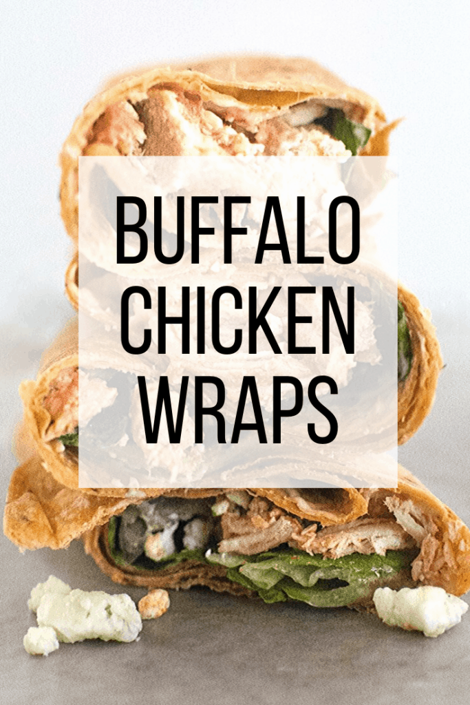 "Closeup of chicken wrap with buffalo sauce with large text overlay ""Buffalo Chicken Wraps"""