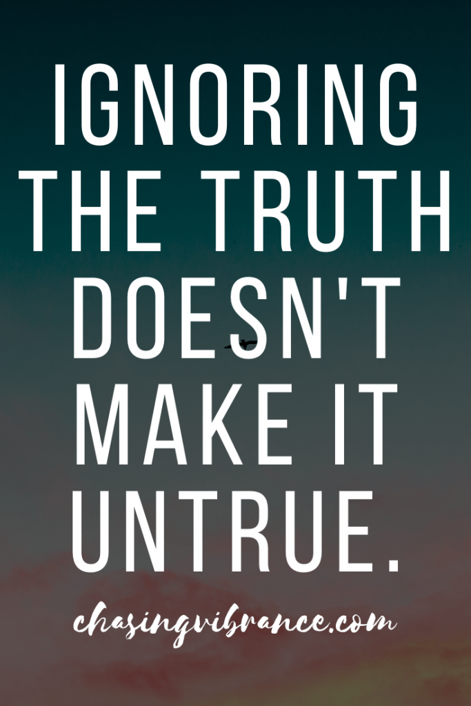"""Ignoring the truth doesn't make it untrue."" quote on sky background"