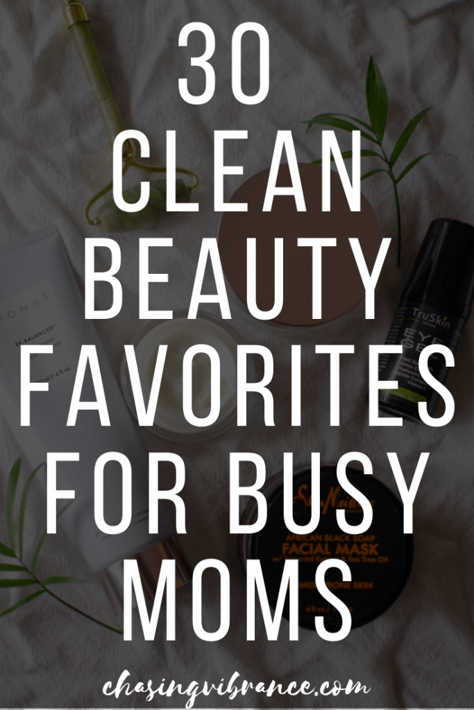 Text overlay 30 clean beauty products for busy moms over dark background