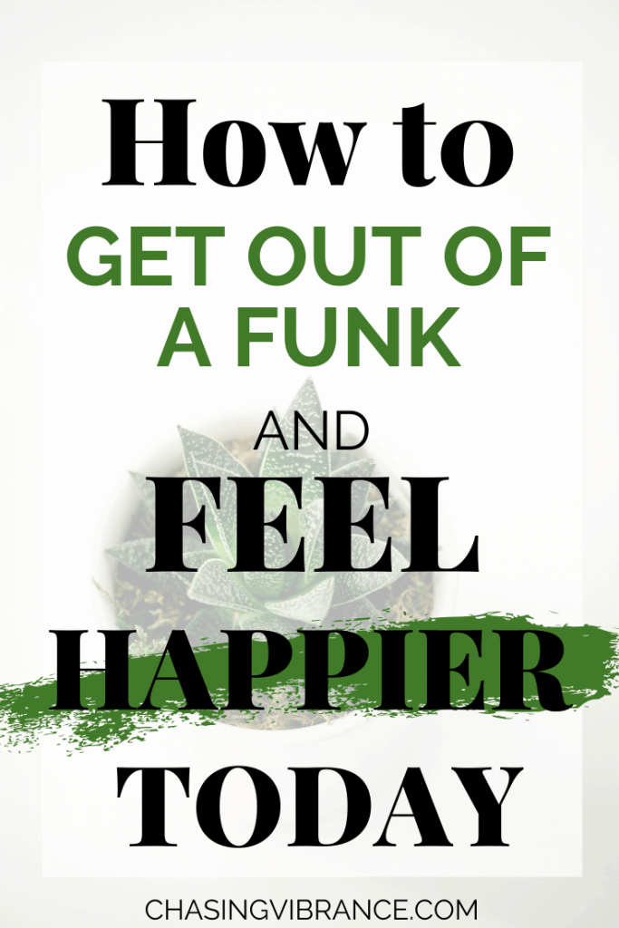 "Large text with words ""how to get out of a funk and feel happier today"" over small green succulent"