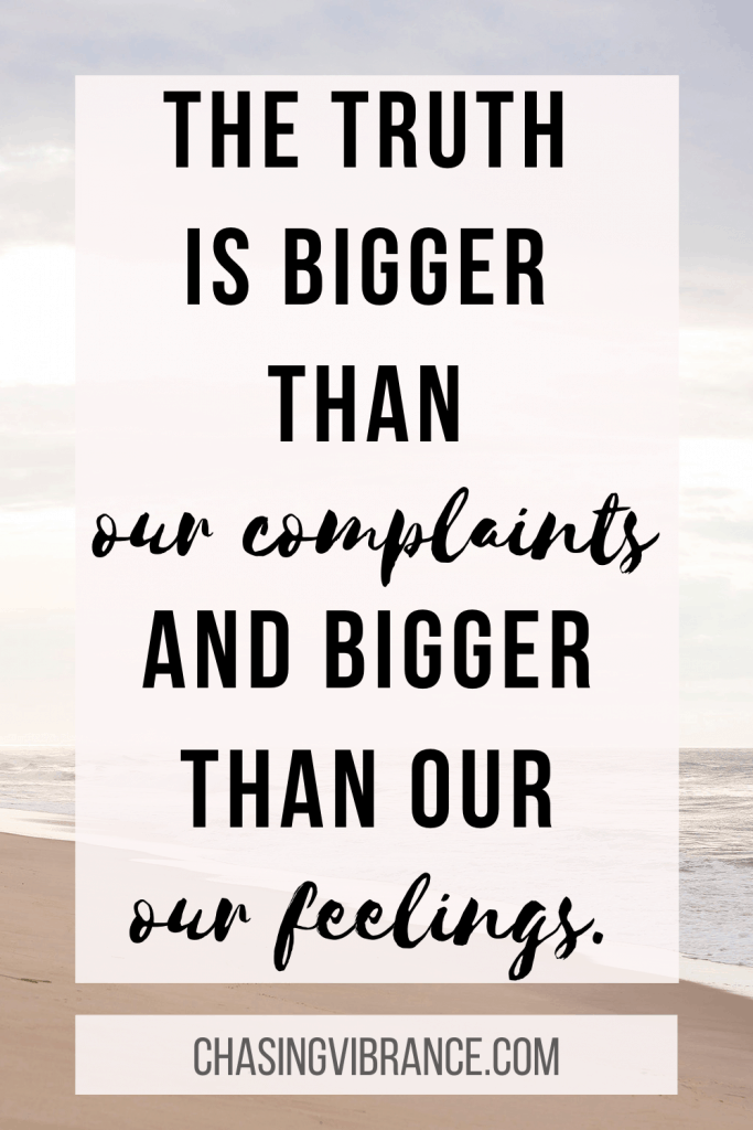 the truth is bigger than our fears and bigger than our feelings large text overlay over sandy beach