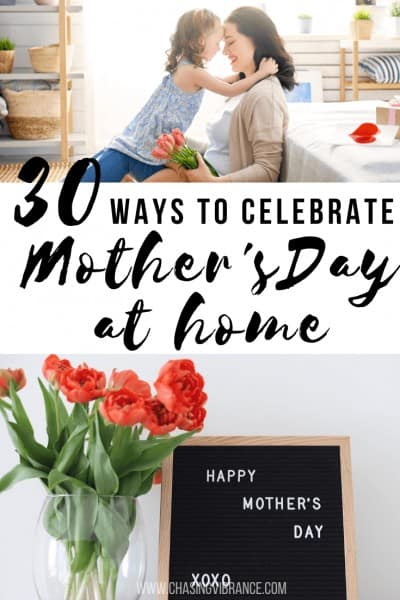 photo collage with moms and flowers and text 30 ways to celebrate mother's day at home