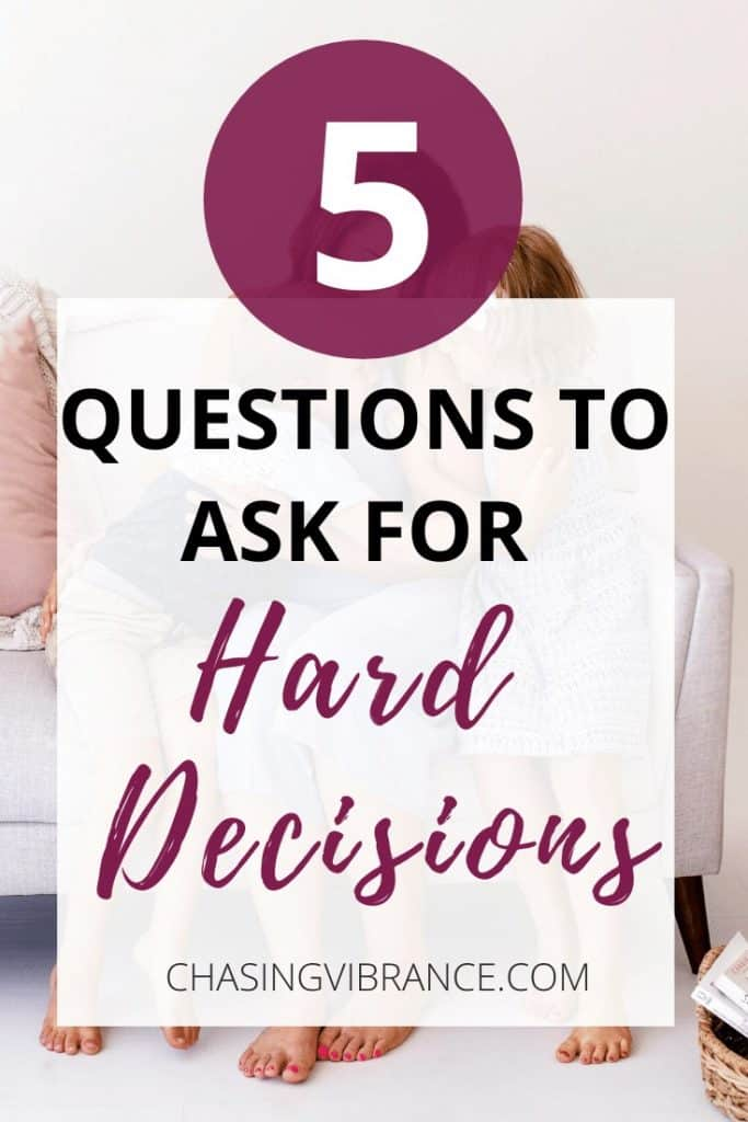 5 questions to ask for hard decisions pinterest pin