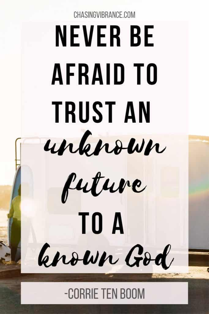 """never be afraid to trust an unknown future to a know god"""
