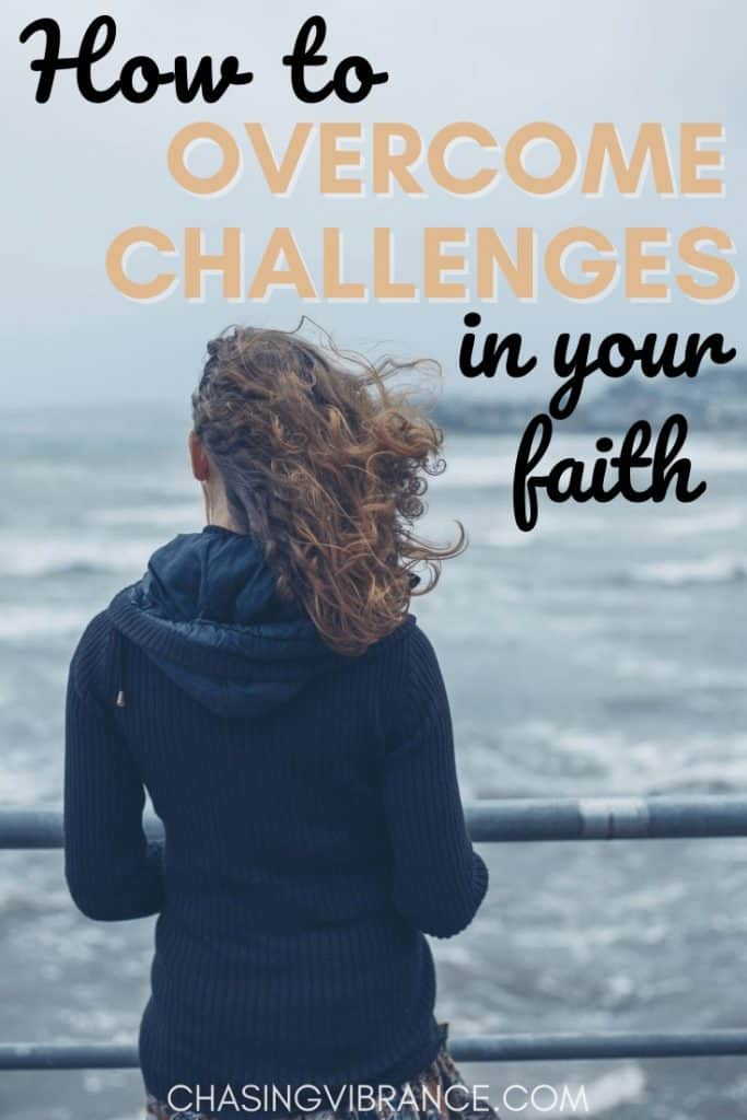 woman standing in storm with text overlay how to overcome challenges in your faith
