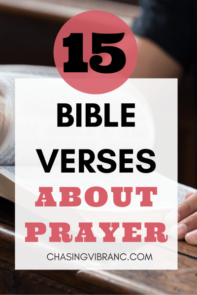 15 Bible Verses About Prayer text overlay of closeup photo of hand on Bible