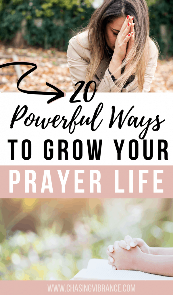 20 powerful ways to grow your prayer life text with collage of woman praying photos