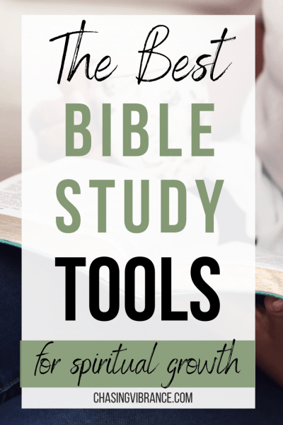 The Best Bible Study Tools for Spiritual Growth text overlay over woman studying the bible