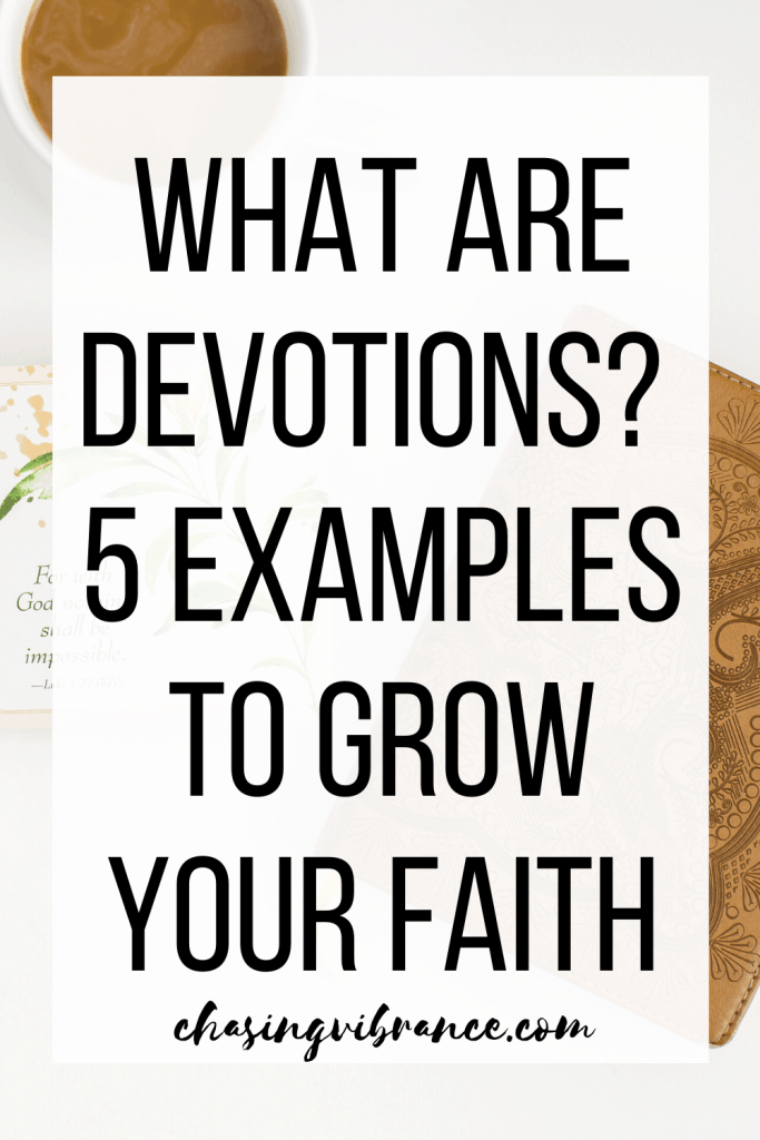 What are devotions? 5 Examples to grow your faith text overlay.