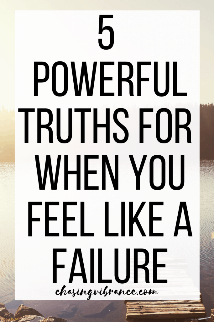 5 powerful truths for when you feel like a failure large text overlay over lake photo