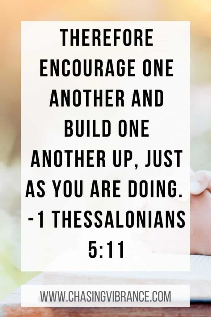 encourage one another Bible verse: 1 Thessalonians 5:11