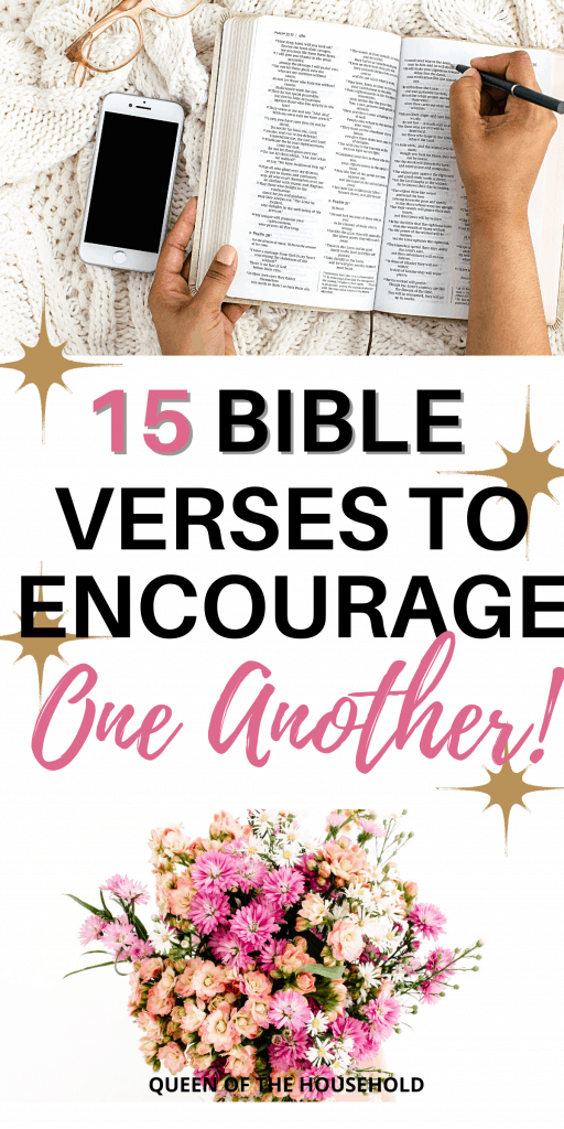 collage of Bible with hands reading and bouquet of flowers. Center text reads 15 Bible verses to encourage one another