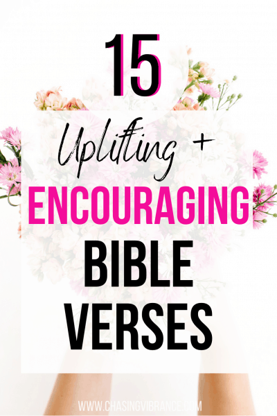 15 Uplifting and Encouraging Bible Verses text overlay on bouquet of spring flowers